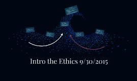 Intro the Ethics 9/30/2015
