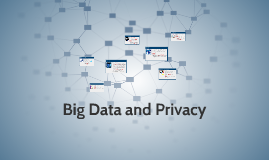 Big Data and Privacy