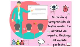 Audición y comprensión de textos orales. La actitud del oyen