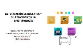 LA FORMACIÓN DE DOCENTES Y SU RELACIÓN CON LA EPISTEMOLOGÍA