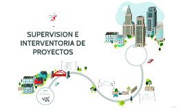 SUPERVISION E INTERVENTORIA DE PROYECTOS