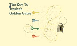 The Key to Jessica's Golden Gates