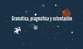 Gramática, pragmática y ostentación