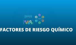 Copy of FACTORES DE RIESGO QUIMICO