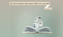 The Farm Workers Movement