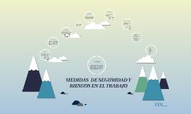 MEDIDAS  DE SEGURIDAD Y RIESGOS EN EL TRABAJO