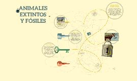 ANIMALES EXTINTOS Y FOSILES.