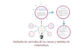 Rediseño de currículos de los cursos y módulos de matemática