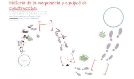 Copy of Historia de la maquinaria y equipo de construccion