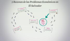 5 Razones de los Problemas Economicos en El Salvador