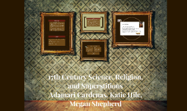 17th Century Science, Religion, and Superstitions