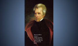 Copy of How did Andrew Jackson's Background affect his Presidency