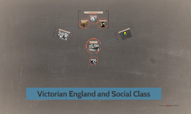 Victorian England and Social Class