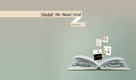 """Shelob"" the Band Nerd"