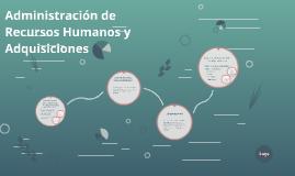 Administración de Recursos Humanos y Adquisiciones
