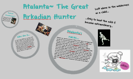 Atalanta~ The Great Akadian Hunter