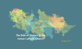The Role of Women in the roman Catholic Church