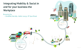 Integrating Mobility& Social in and for your business workplace