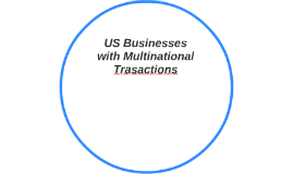 US Businesses with Multinational Trasactions