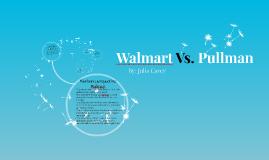 Walmart Vs. Pullman
