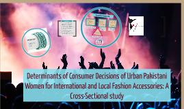 Determinants of Consumer Decisions of Urban Pakistani Women