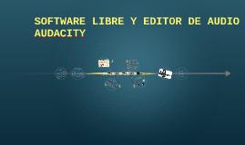 SOTFWARE LIBRE Y EDITOR DE AUDIO AUDACITY