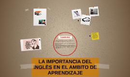 LA IMPORTANCIA DEL INGLES EN EL AMBITO DE APRENDIZAJE