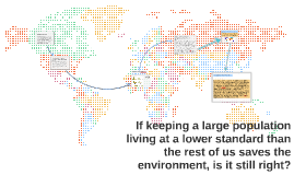 If keeping a large population living at a lower standard tha