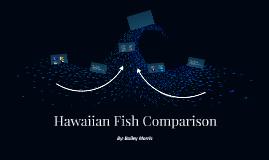 Hawaiian Fish Comparison
