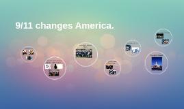 9/11 changes America.
