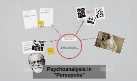 "Pscychoanalysis in ""Persepolis"""