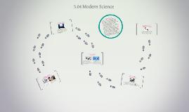 5.04 Modern Science