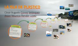 LA ISLA DE PLASTICO