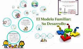 El Modelo Familiar: Su Desarrollo