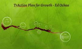 TrAction Plan for Growth - Ed Ochoa