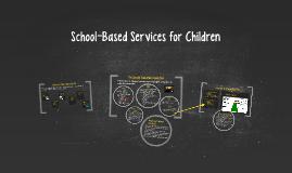 School-Based Services for Children