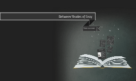 Between Shades of Gray Theme Assessment