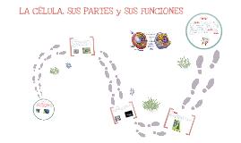 La Célula, sus partes y funciones