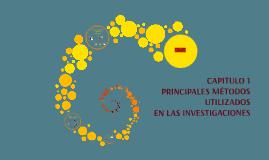 Capitulo 1 Principales Métodos utilizados en las Investigaciones