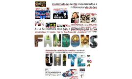 Convergência de Mídias 5 e 6: Cultura dos fãs e participação ativa