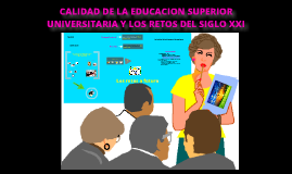 Copy of Calidad de la Educacion Universitaria y La Didactica