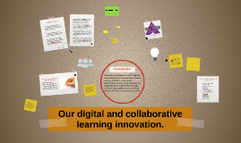 Our digital and collaborative learning innovation.