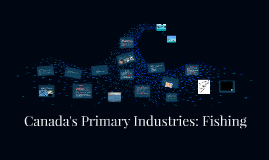 Canada's Primary Industries: Fishing
