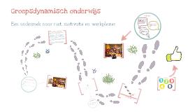 Copy of Presentatie groepsdynamisch onderwijs