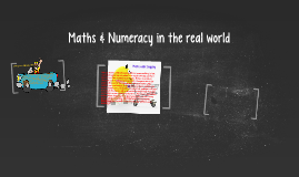Maths & Numeracy in the real world