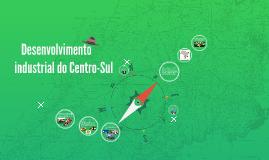 Desenvolvimento industrial do Centro-Sul