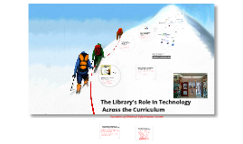 Copy of EC 5 Activity 4.1 Mulitmedia Presentation -Library's Integration of Technology Across the Curriculum