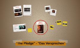 """""""The Pledge"""" - """"Das Versprechen"""""""