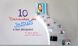 10 Demandas de Jesús a sus Discípulos