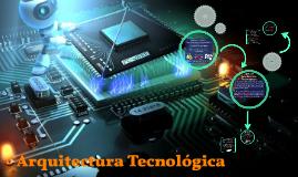 Copy of Arquitectura Tecnológica